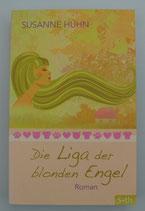Die LIGA der blonden ENGEL, von Susanne Hühn
