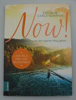 Now! - LEBE WILD, FREI und WUNDERBAR - Mit Freude den eigenen Weg gehen - von Stefanie Carla Schäfer