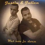Justin & Julien  -  Wat Zou Je Doen