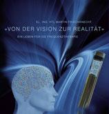Von der Vision zur Realität - Ein Leben für die Frequenztherapie