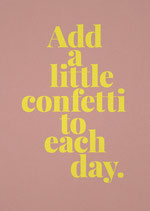 Add a little confetti to each day