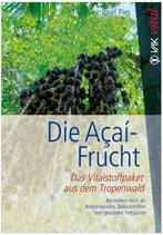 Die Acai-Frucht - Das Vitalstoffpaket aus dem Tropenwald