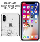 Cambiar Cristal / Tapa Trasera Apple iPHONE X  (ORIGINAL)