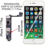 Cambiar / Reparar IC Chip de CARGA u2  iPHONE 7 / 7 Plus ( 7G/7+ Reparación de Placa)