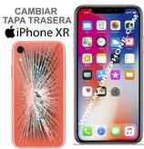 Cambiar Cristal / Reparar Tapa Trasera iPHONE XR