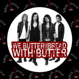 Значок We Butter The Bread With Butter 1