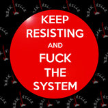 Значок Keep Resisting & Fuck The System
