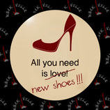 Значок All You Need Is New Shoes