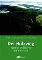 Der Holzweg - Wald im Widerstreit der Interessen