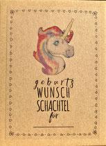 GEBURTS WUNSCH SCHACHTEL VARIANTE EINHORN