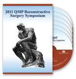 2011 QMP Reconstructive Surgery Symposium: 6-DVD Set
