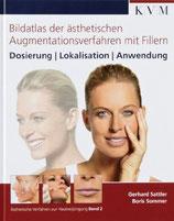Sundaram/Sattler/Sommer: Bildatlas der ästhetischen Augmentationsverfahren mit Fillern: Dosierung, Lokalisation, Anwendung