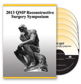 2013 QMP Reconstructive Surgery Symposium: 6-DVD Set