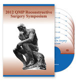 2012 QMP Reconstructive Surgery Symposium: 6-DVD Set