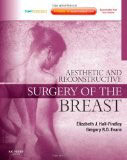 Hall-Findlay:  Aesthetic and Reconstructive Surgery of the Breast Expert Consult
