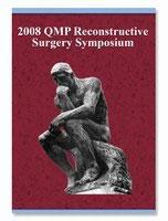 2008 QMP Reconstructive Surgery Symposium: 6-DVD Set