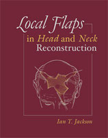Jackson: Local Flaps in Head and Neck Reconstruction, 2nd Edition