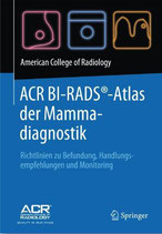 American College of Radiology (Hrsg.): ACR BI-RADS®-Atlas der Mammadiagnostik