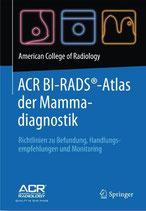American College of Radiology (Hrsg.): ACR BI-RADS®-Atlas der Mammadiagnostik