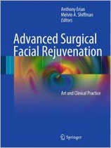 Erian/Shiffman: Advanced Surgical Facial Rejuvenation Art and Clinical Practice