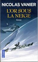 L'or sous la neige (Nicolas Vanier)