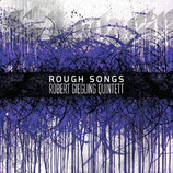 Robert Giegling Quintett Rough Songs  (Unit Records 2015)