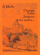 A Marle, Thomas, Félix, Jacques et les autres...