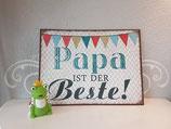 """Blechschild """" Papa ist der Beste! """""""