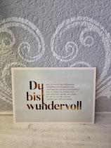 """Postkarte  """" Du bist wundervoll, weil du nicht nur Gedanken sondern auch in Herzen und zwischen den Zeilen lesen kannst."""""""