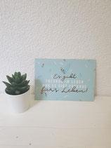 """Postkarte """" Es gibt Freunde im Leben und es gibt Freunde für`s Leben """""""