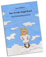 """""""Der freche Engel Karl"""" von Lars Höllerer"""