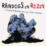 CD 'Raindogs en Rozen'