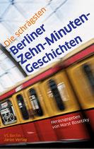 Die schrägsten Berliner-Zehn-Minuten Geschichten