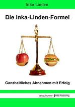 Die Inka-Linden-Formel: Ganzheitliches Abnehmen mit Erfolg
