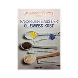 Basisrezepte aus der Öl-Eiweiss-Kost / Herausgeber Dr. Johanna Budwig Stiftung