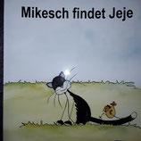 Bilderbuch Mikesch und Jeje