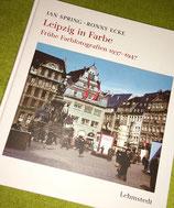 Leipzig in Farbe - Frühe Farbfotografien 1937-1947