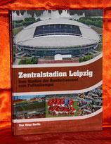 Zentralstadion Leipzig - Vom Stadion der Hunderttausend zum Fußballtempel