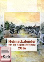 Heimatkalender 2016 für die Region Herzberg (eBuch)
