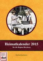 Heimatkalender 2015 für die Region Herzberg (eBuch)