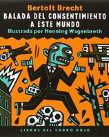 BALADA DEL CONSENTIMIENTO A ESTE MUNDO  /  BERTOLT BRECHT