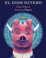 EL DIOS DINERO / KARL MARX