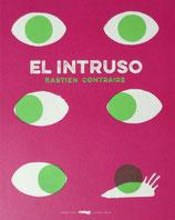 EL INTRUSO / BASTIEN CONTRAIRE