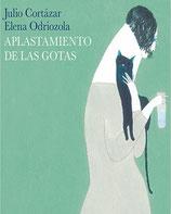 Aplastamiento de las gotas /  Julio Cortázar