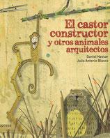 EL CASTOR CONSTRUCTOR Y OTROS ANIMALES ARQUITECTOS / DANIEL NASSAR