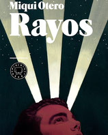 RAYOS / MIQUI OTERO