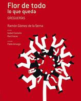 FLOR DE TODO LO QUE QUEDA / RAMON GOMEZ DE LA SERNA