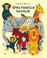 UNA FAMILIA SALVAJE / LAURENT MOREAU