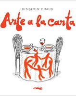 ARTE A LA CARTA / BENJAMIN CHAUD