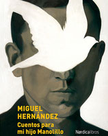 Cuentos para mi hijo Manolillo /  Miguel Hernández